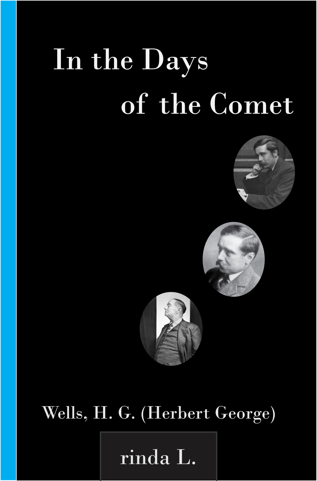 In the Days of the Comet By: Wells H. G. (Herbert George)