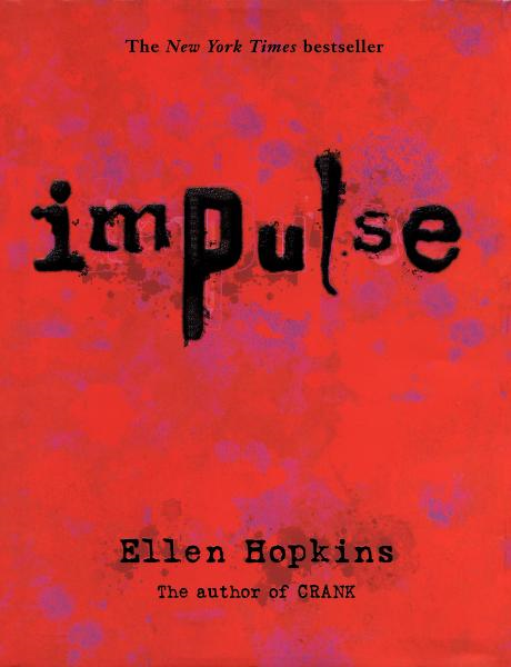 Impulse By: Ellen Hopkins