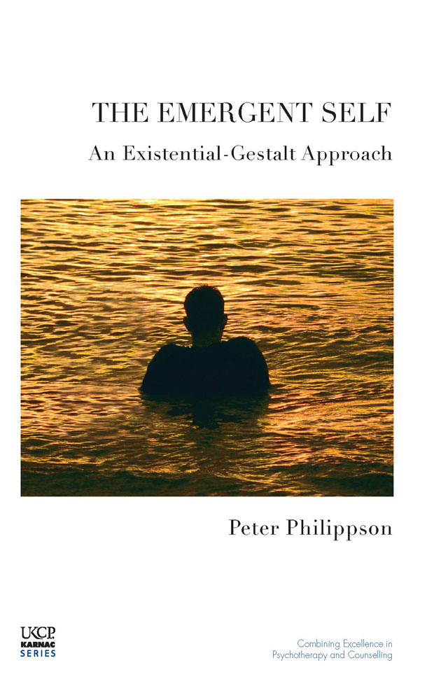 The Emergent Self: An Existential-Gestalt Approach By: Peter Philippson