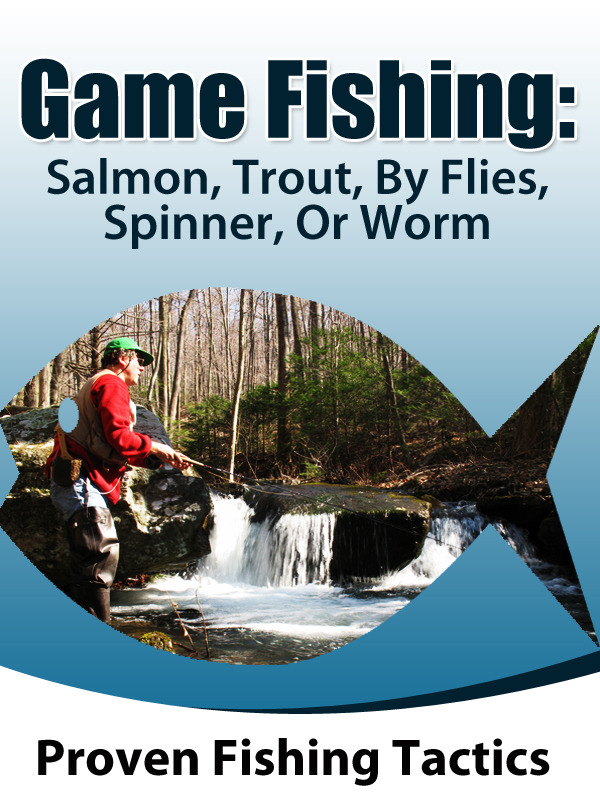 Fishing: Game fishing salmon and trout, by fly spinner or worm