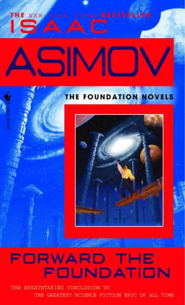 Forward the Foundation By: Isaac Asimov
