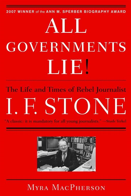 All Governments Lie By: Myra MacPherson