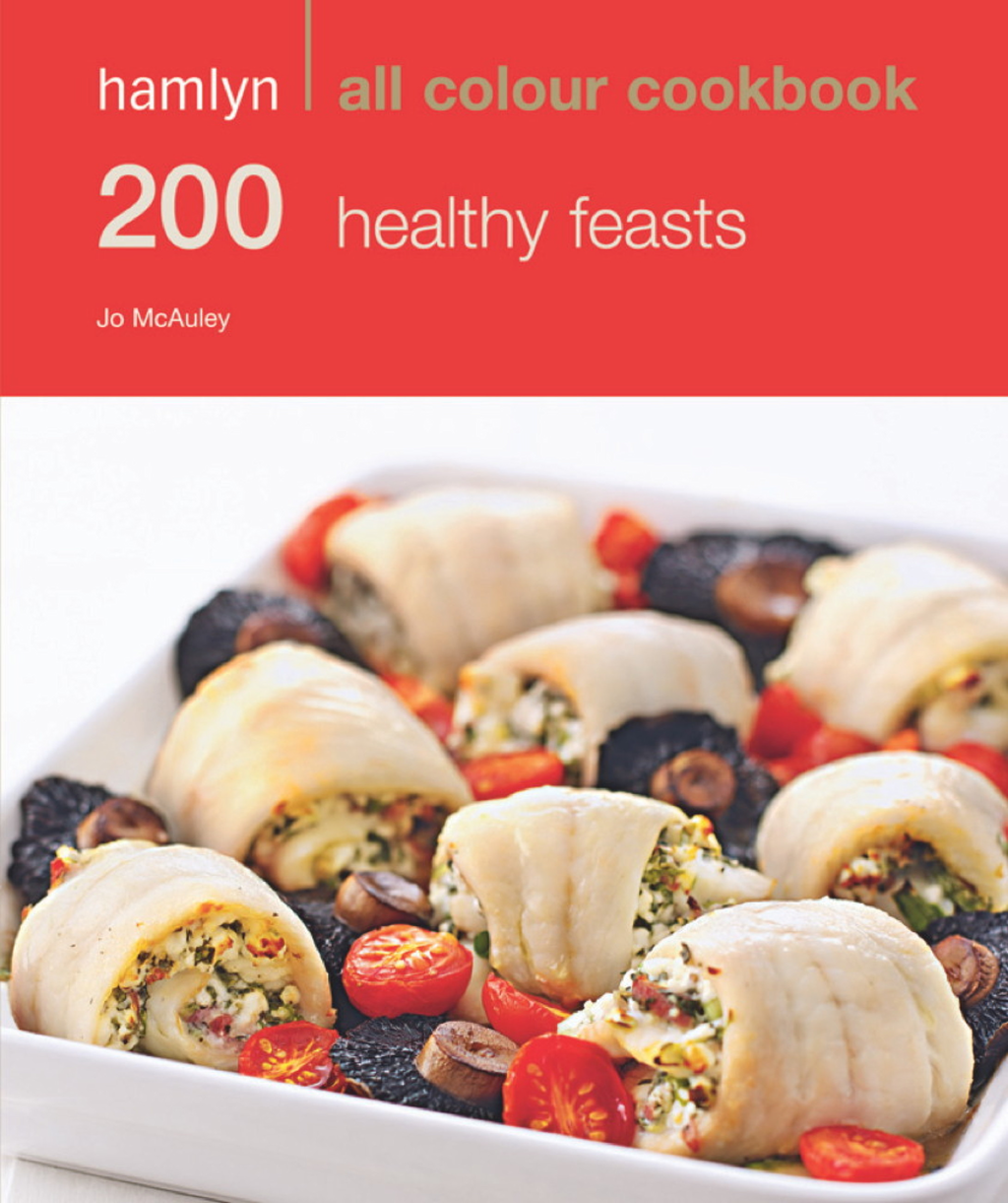 200 Healthy Feasts Hamlyn All Colour Cookbook