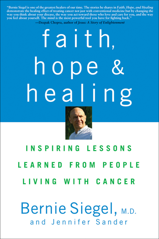 Faith, Hope and Healing By: Bernie Siegel,Jennifer Sander