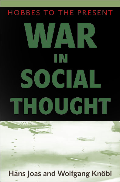 War in Social Thought By: Hans Joas,Wolfgang Knöbl