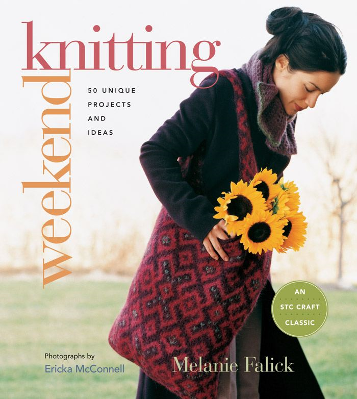 Weekend Knitting: 50 Unique Projects and Ideas By: Melanie Falick
