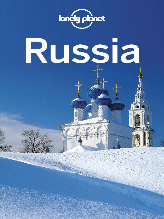 Lonely Planet Russia By: Anthony Haywood,Greg Bloom,Lonely Planet,Mara Vorhees,Marc Bennetts,Marc Di Duca,Regis St Louis,Simon Richmond,Tamara Sheward,Tom Masters