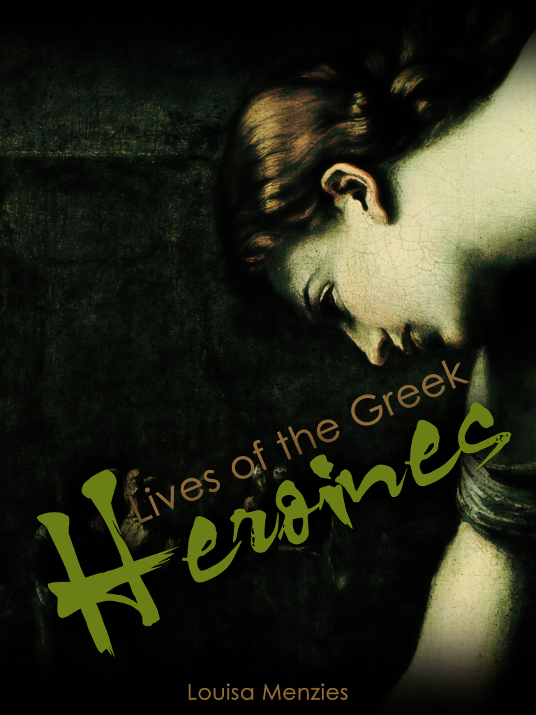 Lives Of The Greek Heroines