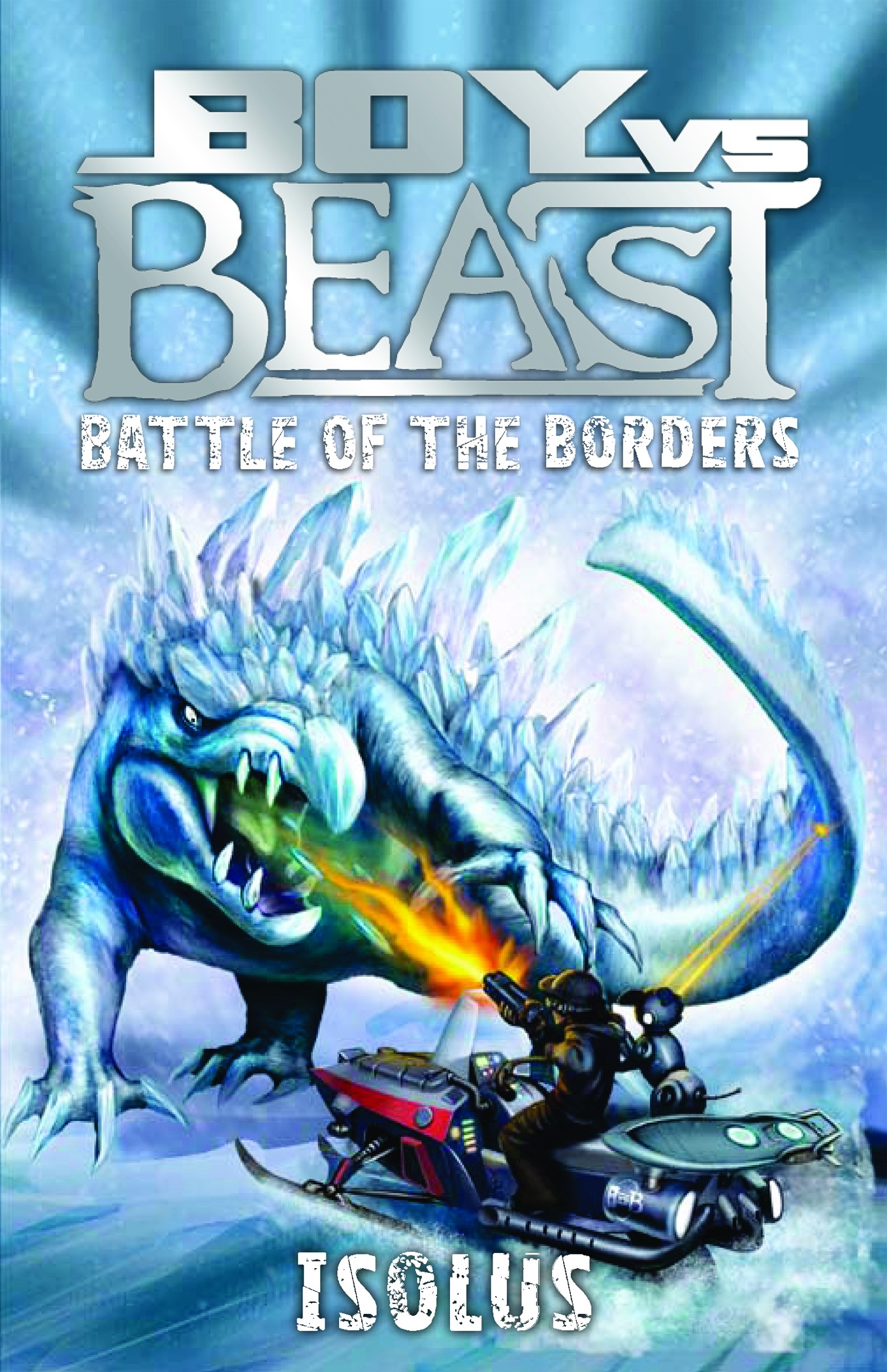 Boy Vs Beast #7 - Battle Of The Borders - Isolus By: Mac Park