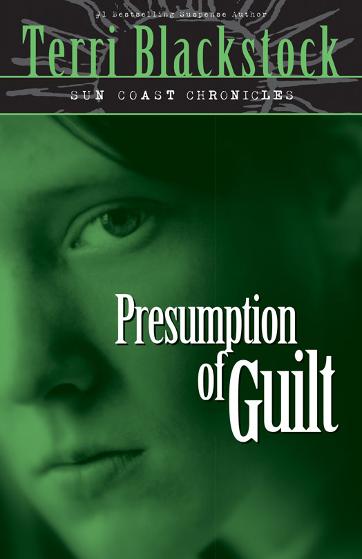 Presumption of Guilt By: Terri   Blackstock