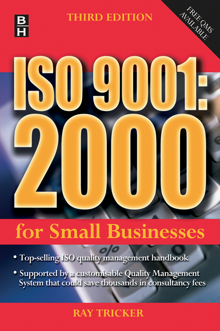 ISO 9001:2000 For Small Businesses By: Ray Tricker