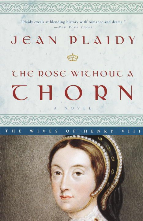 The Rose Without a Thorn By: Jean Plaidy