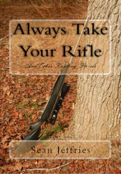 Always Take Your Rifle By: Sean Jeffries