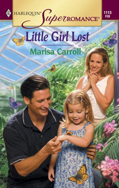 Little Girl Lost By: Marisa Carroll