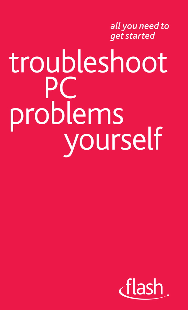Troubleshoot PC Problems Yourself: Flash