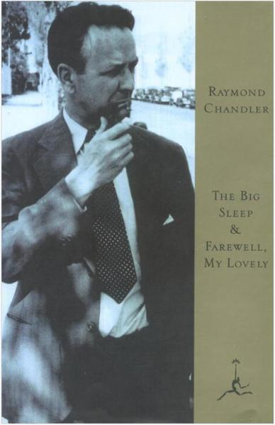 The Big Sleep & Farewell, My Lovely By: Raymond Chandler