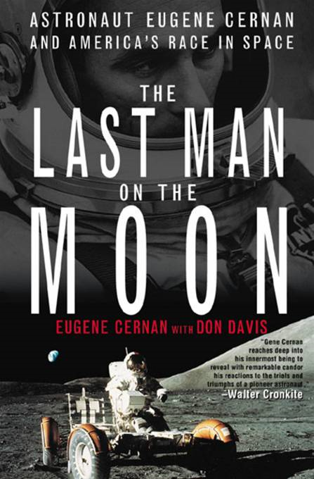 The Last Man on the Moon By: Donald A. Davis,Eugene Cernan