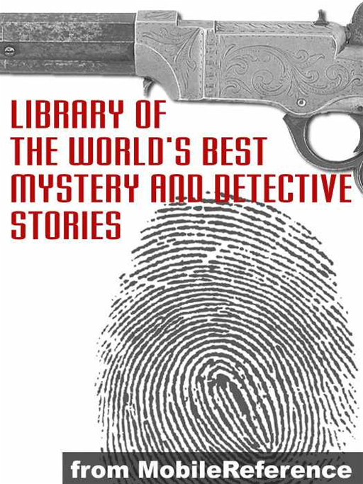 Library Of The World's Best Mystery And Detective Stories (Mobi Classics)
