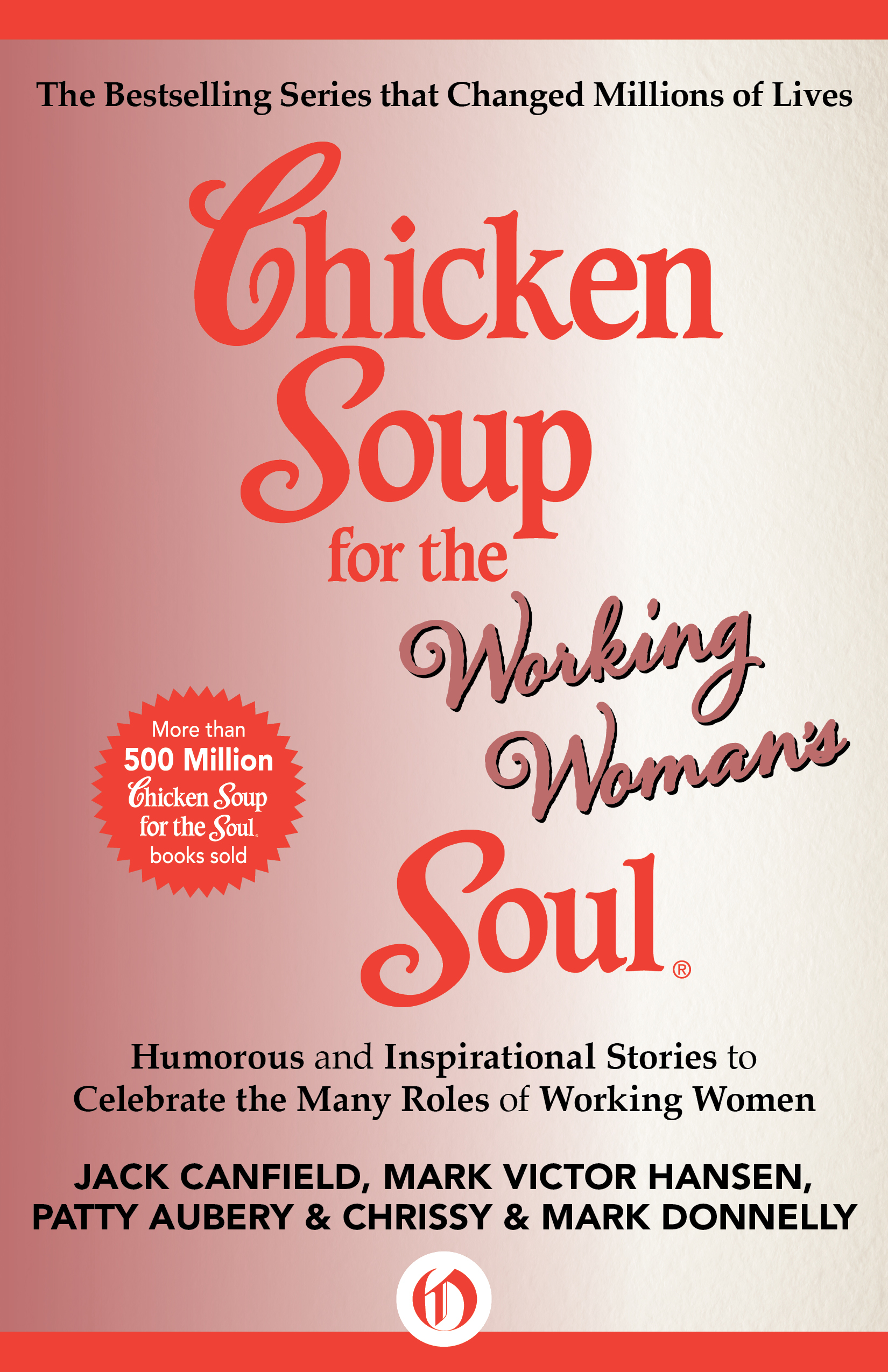 Chicken Soup for the Working Woman's Soul