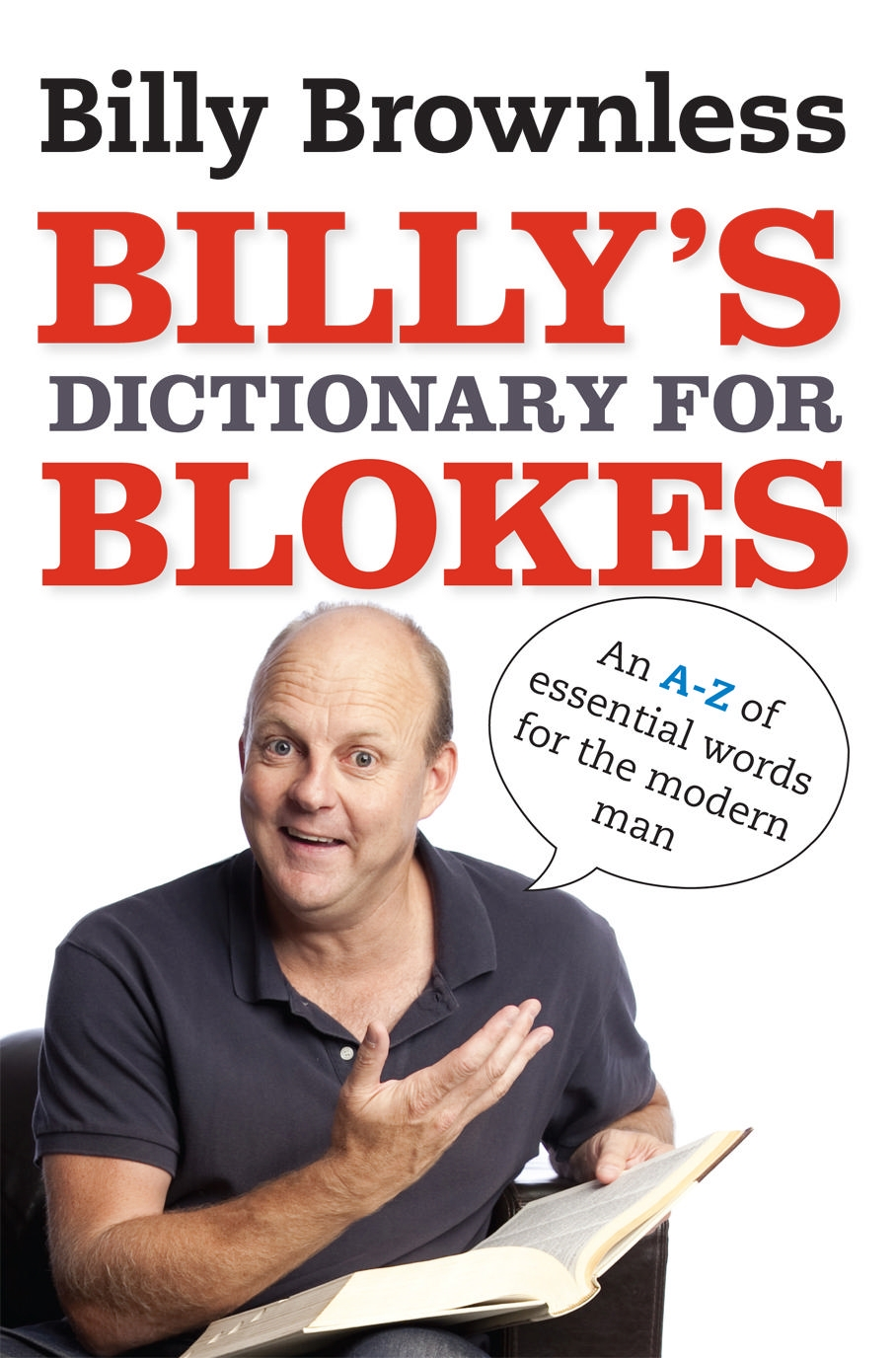 Billy's Dictionary for Blokes By: Billy Brownless