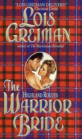 The Highland Rogues: Warrior Bride By: Lois Greiman