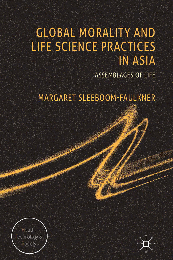 Global Morality and Life Science Practices in Asia Assemblages of Life