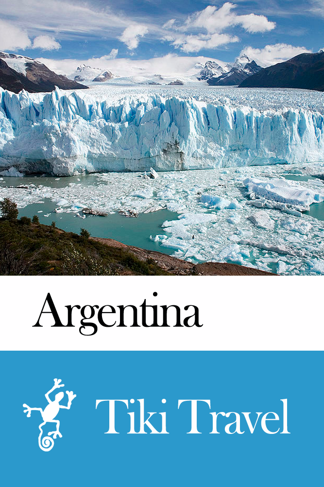 Argentina Travel Guide - Tiki Travel By: Tiki Travel