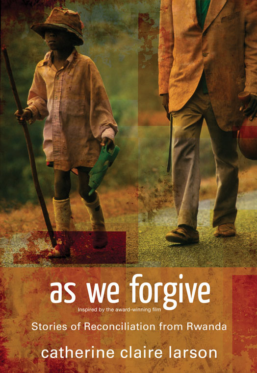 As We Forgive By: Catherine Claire   Larson