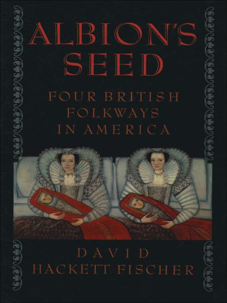 Albion's Seed:Four British Folkways in America