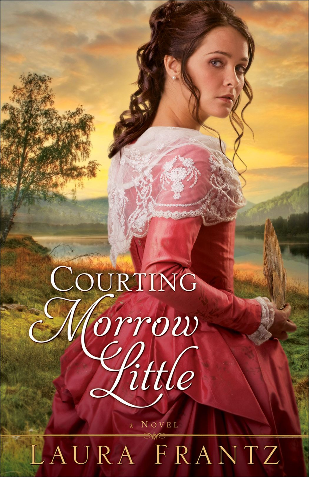 Courting Morrow Little By: Laura Frantz