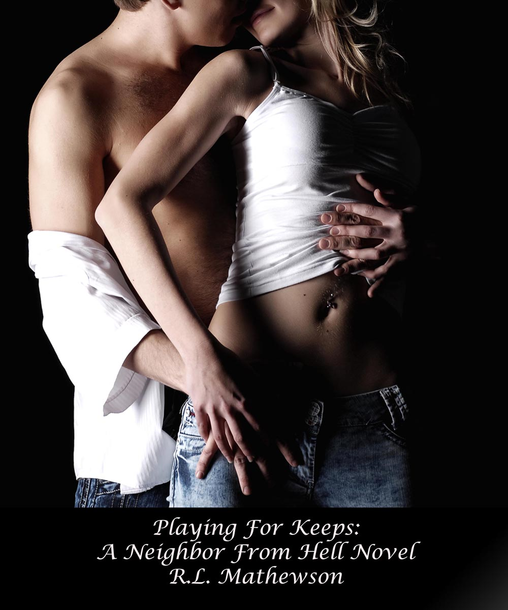 Playing For Keeps By: R.L. Mathewson