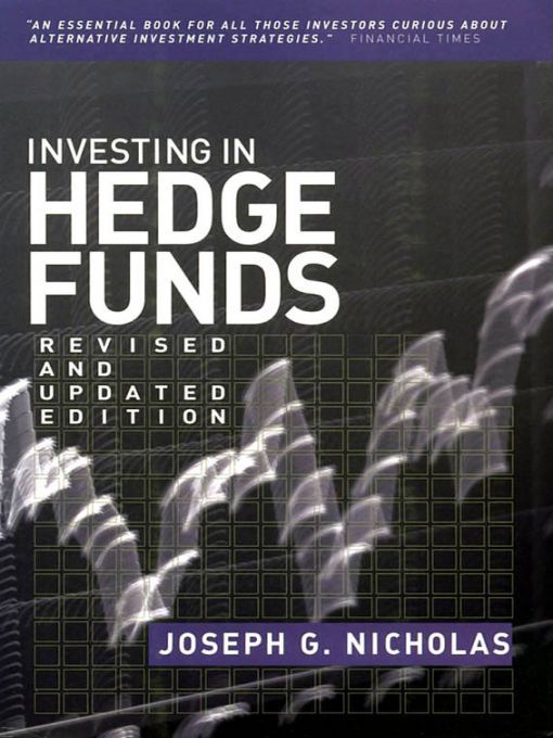Investing in Hedge Funds By: Joseph G. Nicholas