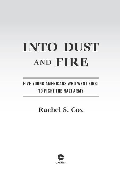download Into Dust and Fire: Five Young Americans Who Went First to Fight the Nazi Army book
