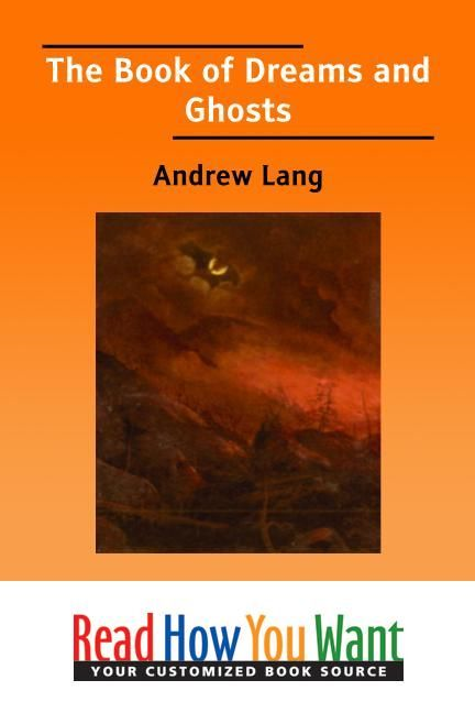 The Book Of Dreams And Ghosts By: Lang Andrew