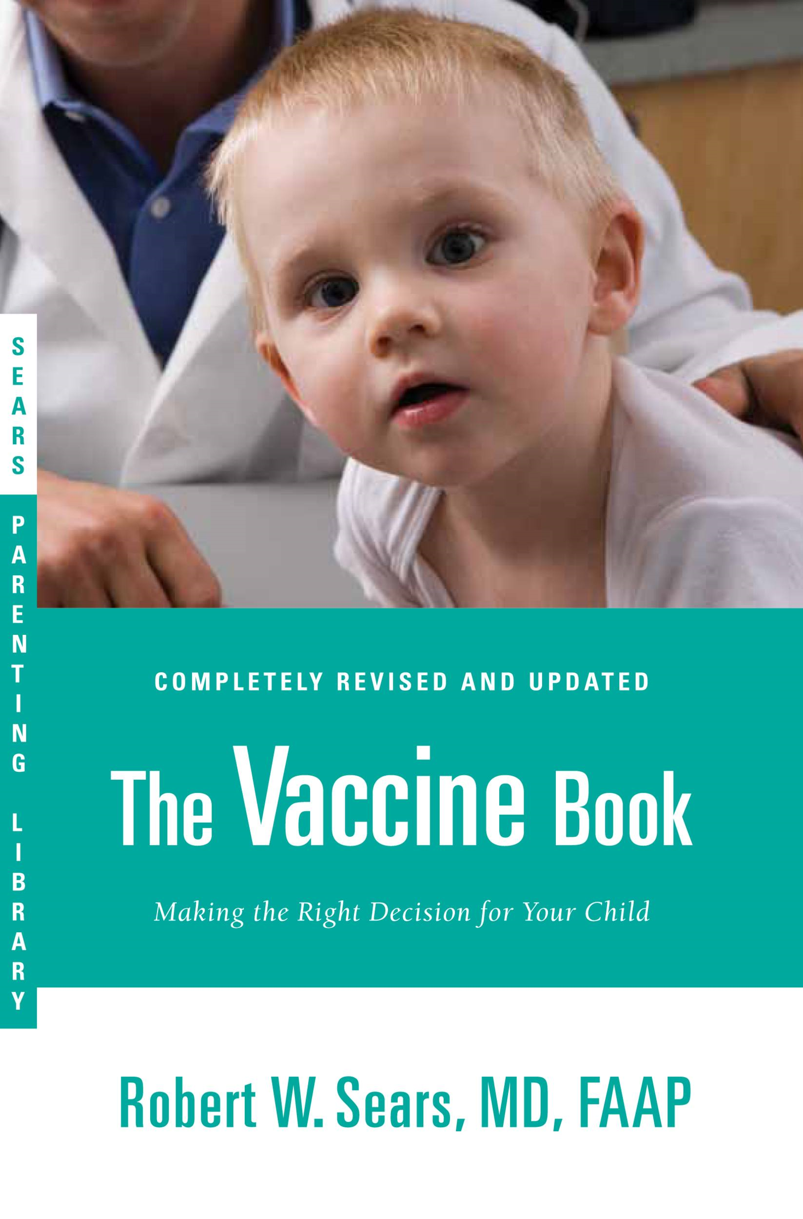 The Vaccine Book By: Robert W. Sears