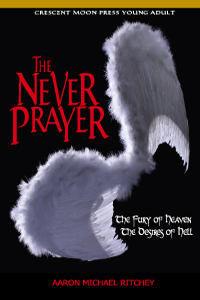 The Never Prayer By: Aaron Michael Ritchey