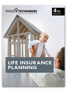 Tools & Techniques of Life Insurance Planning, 4th edition