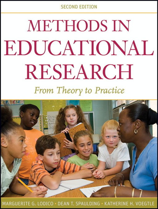 Methods in Educational Research By: Dean T. Spaulding,Katherine H. Voegtle,Marguerite G. Lodico