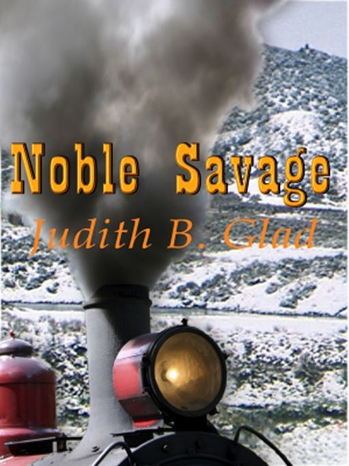 Noble Savage: Behind the Ranges Book IV
