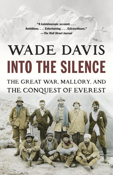 Into the Silence By: Wade Davis