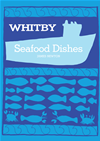 Whitby Seafood Recipes