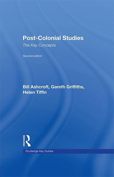 Post-Colonial Studies: The Key Concepts 2nd edition