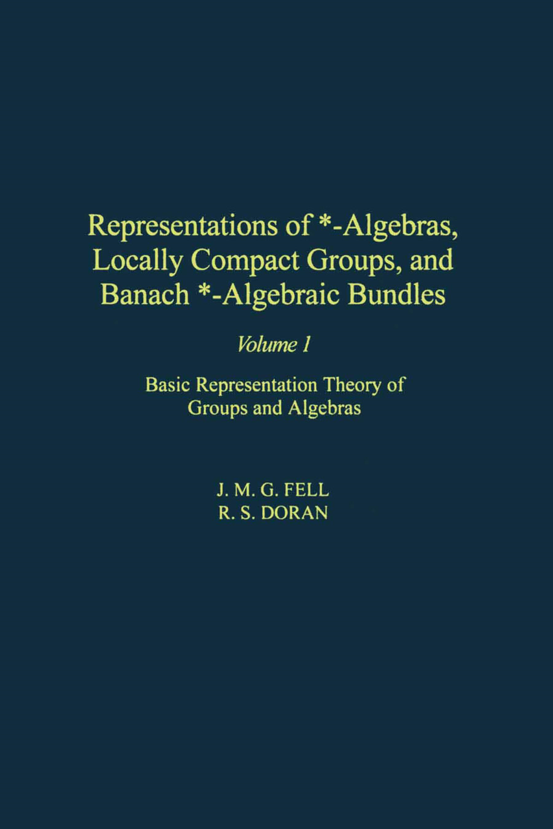 Representations of *-Algebras, Locally Compact Groups, and Banach *-Algebraic Bundles: Basic Representation Theory of Groups and Algebras