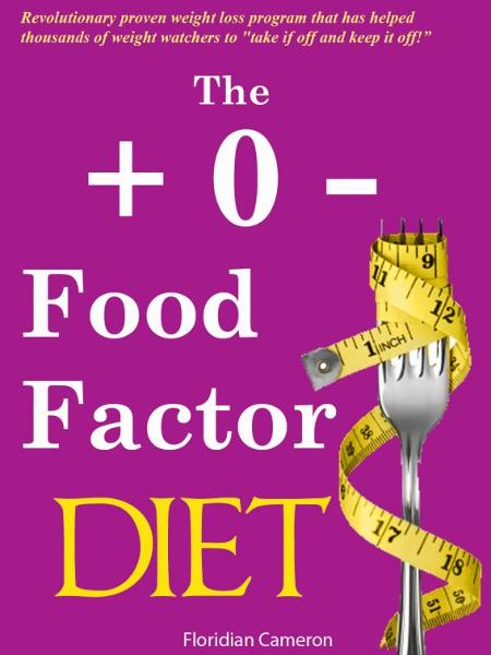 The + 0: Food Factor Diet