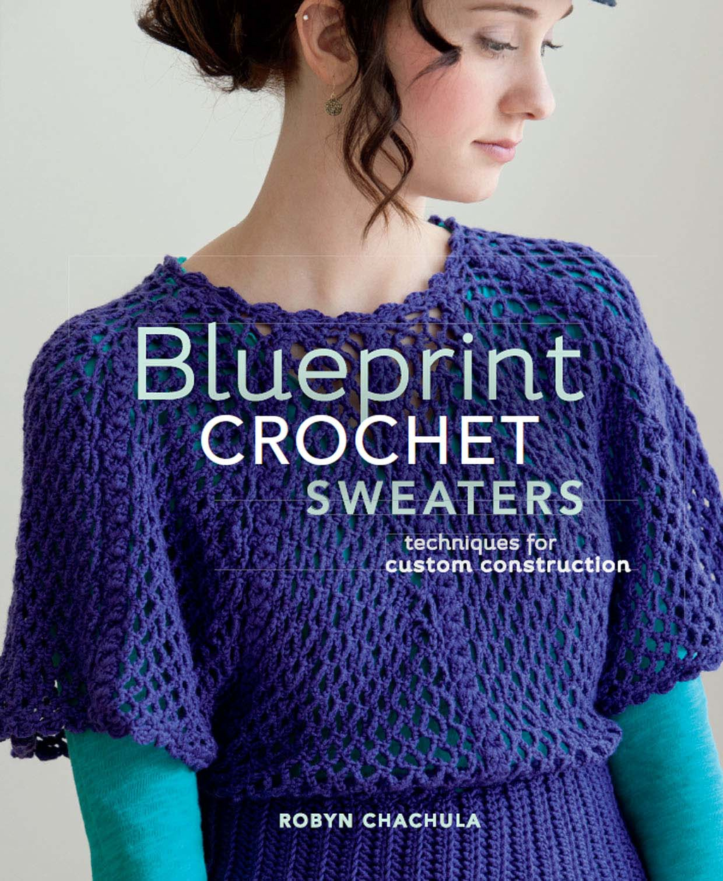 Blueprint Crochet Sweaters Techniques for Custom Construction
