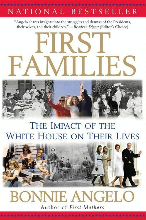 First Families By: Bonnie Angelo