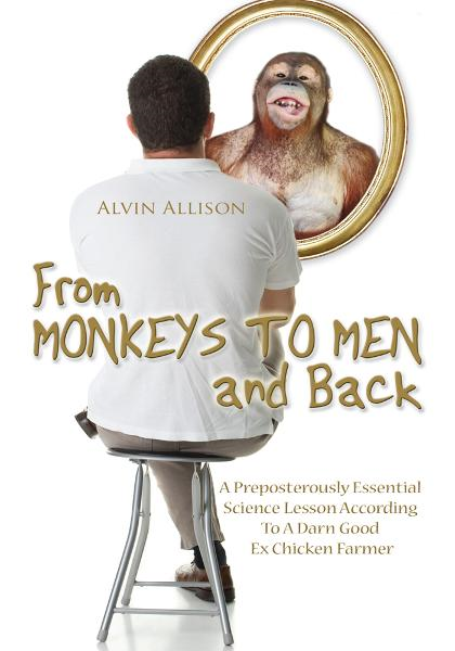 From Monkeys to Men and Back By: Alvin Allison