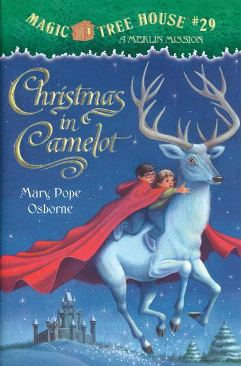 Magic Tree House #29: Christmas in Camelot By: Mary Pope Osborne,Sal Murdocca