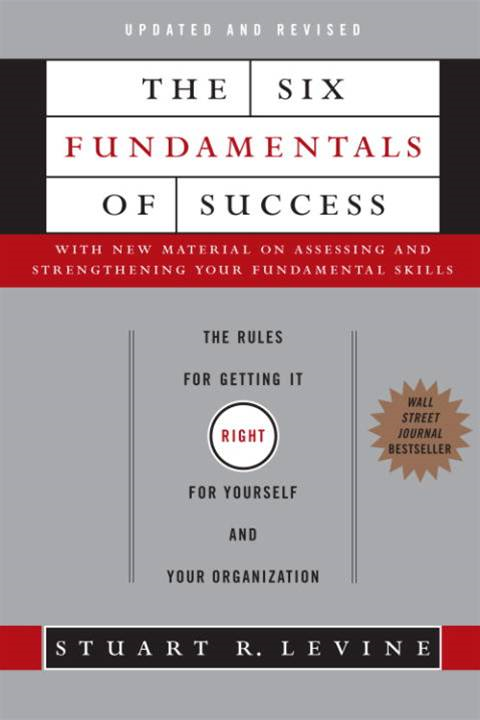 The Six Fundamentals of Success By: Stuart Levine