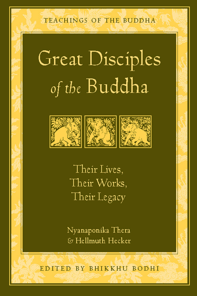 Great Disciples of the Buddha By: Hellmuth Hecker,Nyanaponika Thera